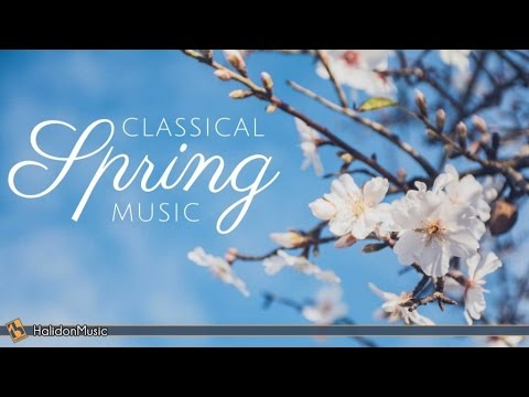 Classical Music for Spring - YouTube